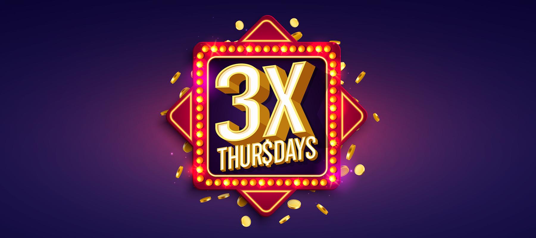 3X Thursdays