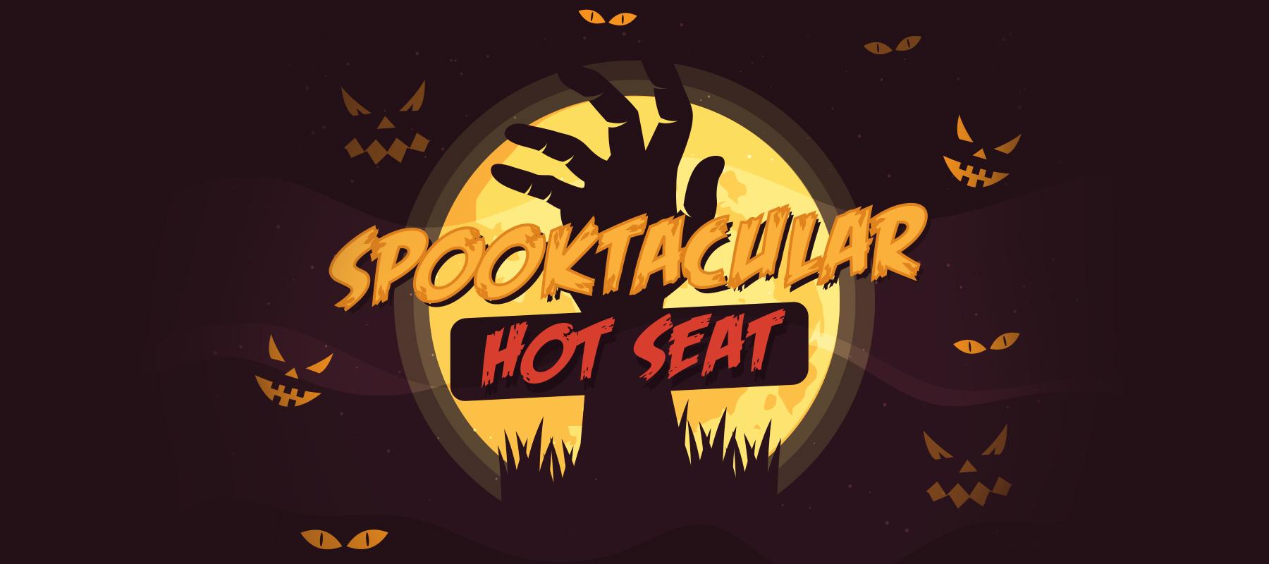 Spooktacular Hot Seat