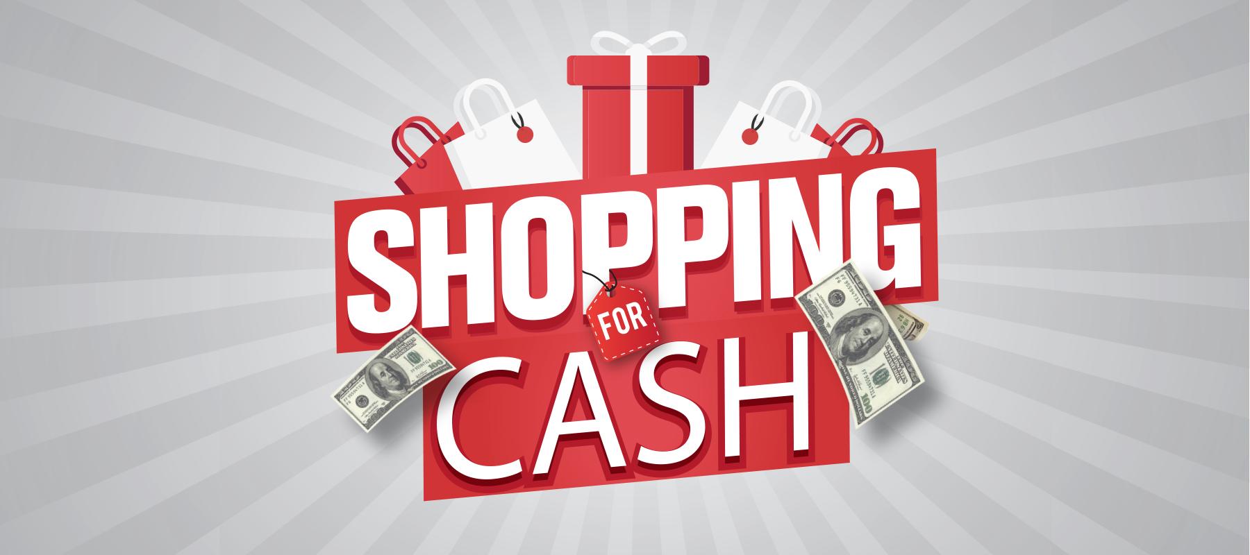 Shopping for Cash