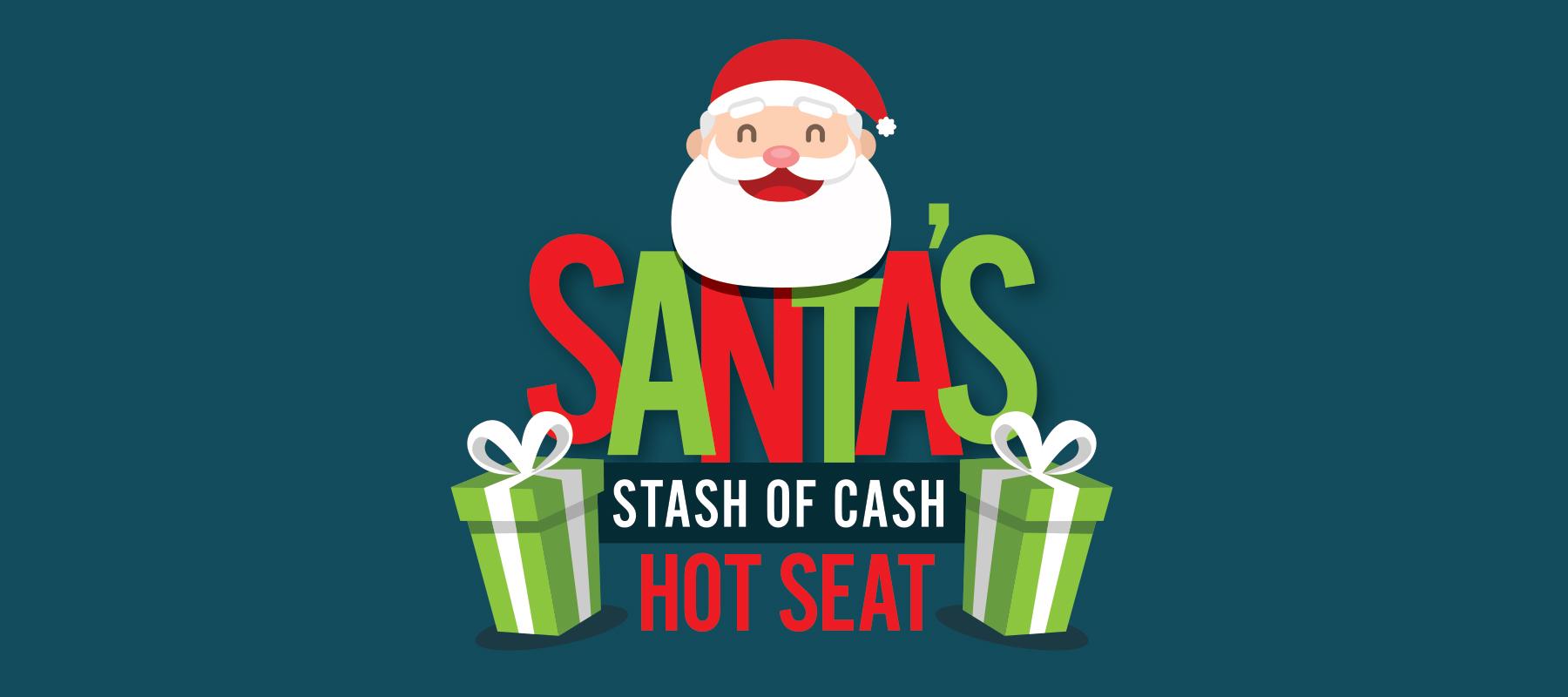 Santa's Stash of Cash Hot Seat