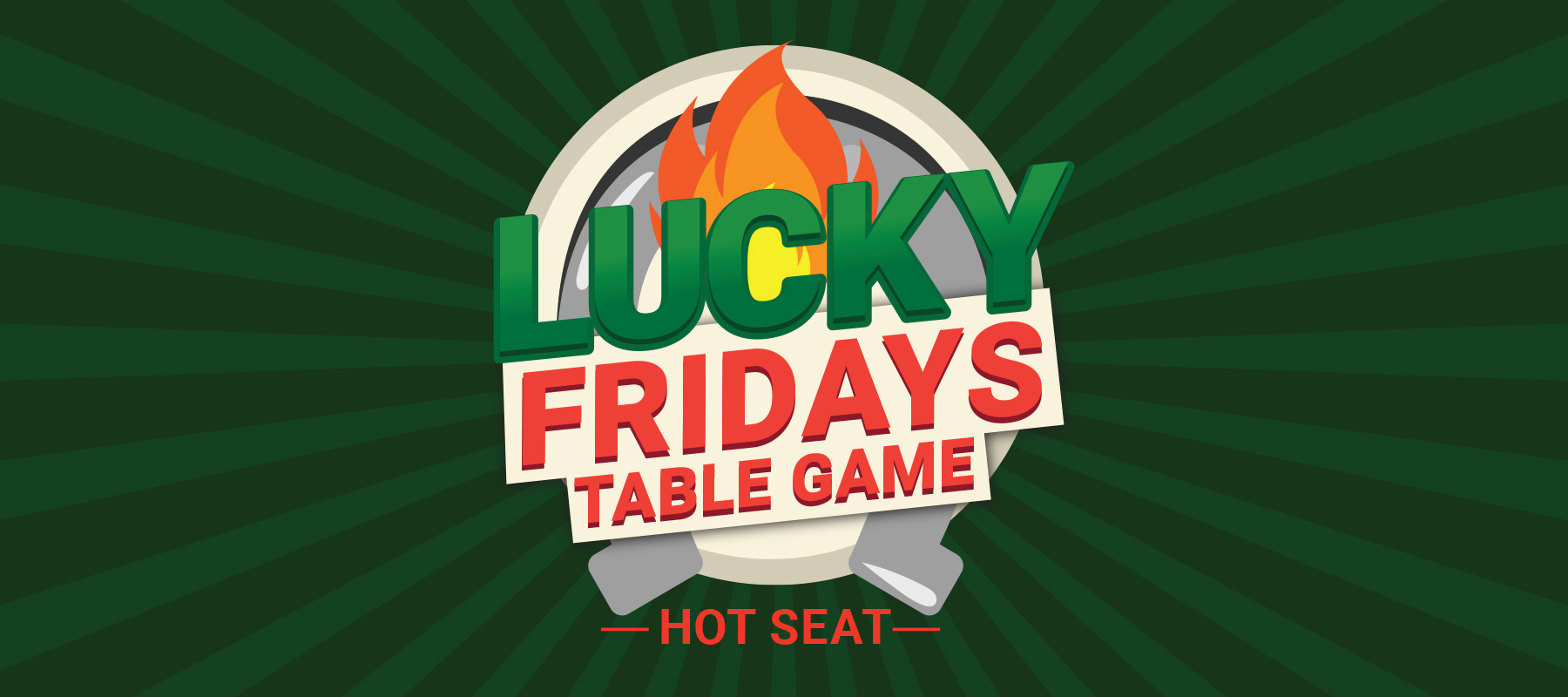 Lucky Fridays Table Game Hot Seat