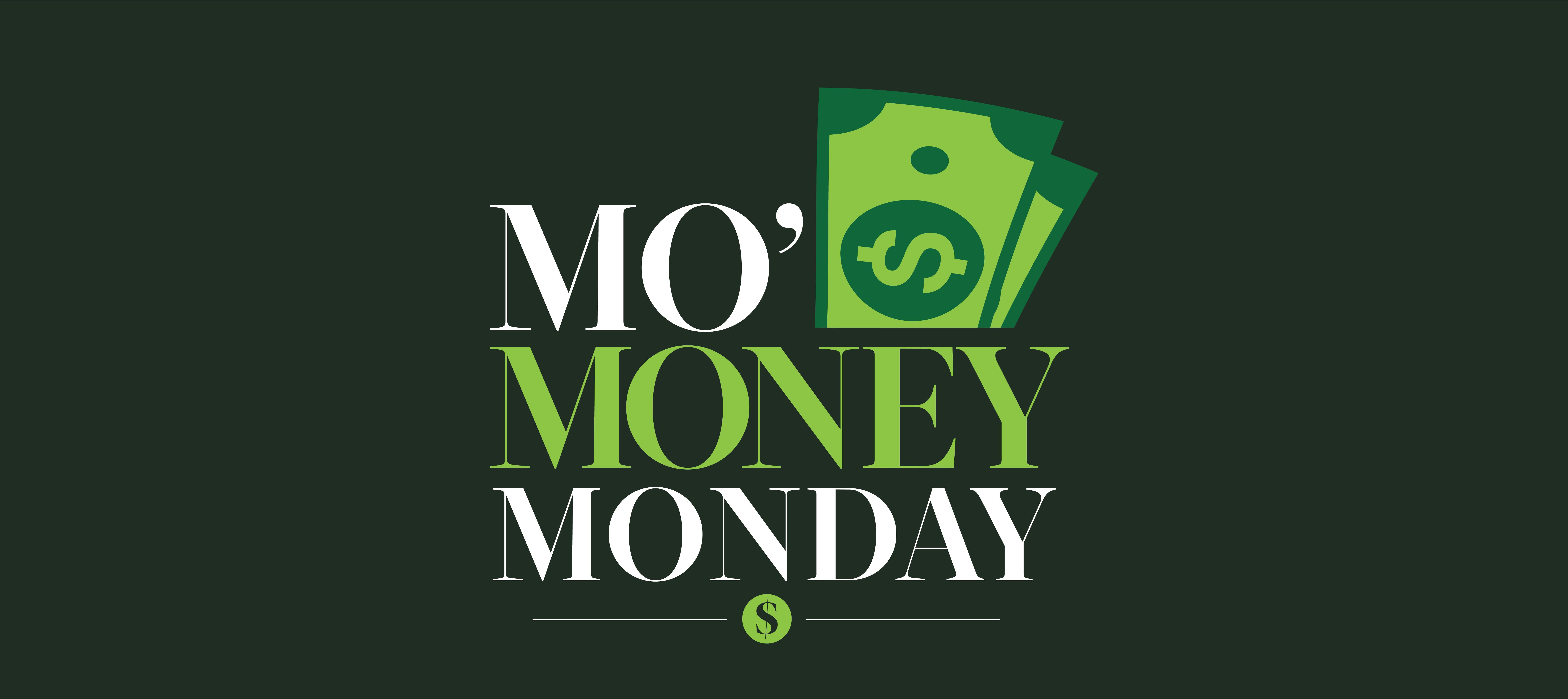Mo' Money Monday