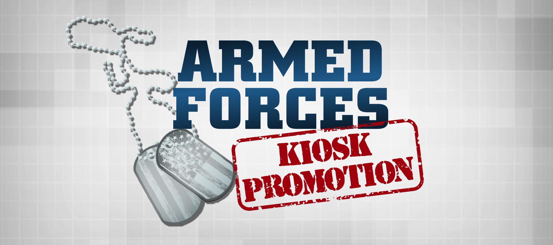 Armed Forces Kiosk Promotion