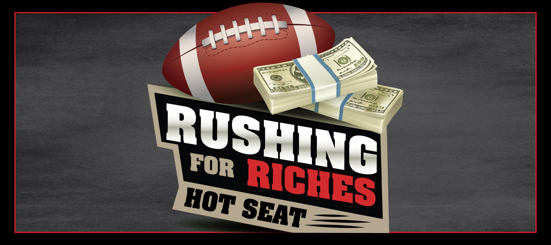 Rushing for Riches Hot Seat