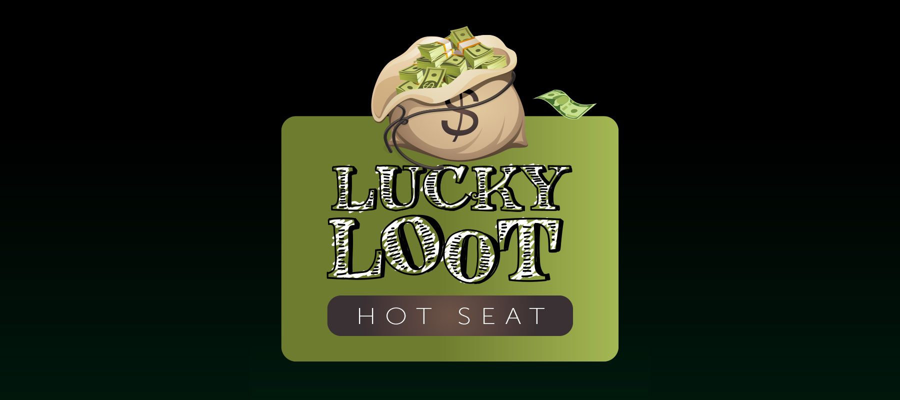 Lucky Loot Hot Seat