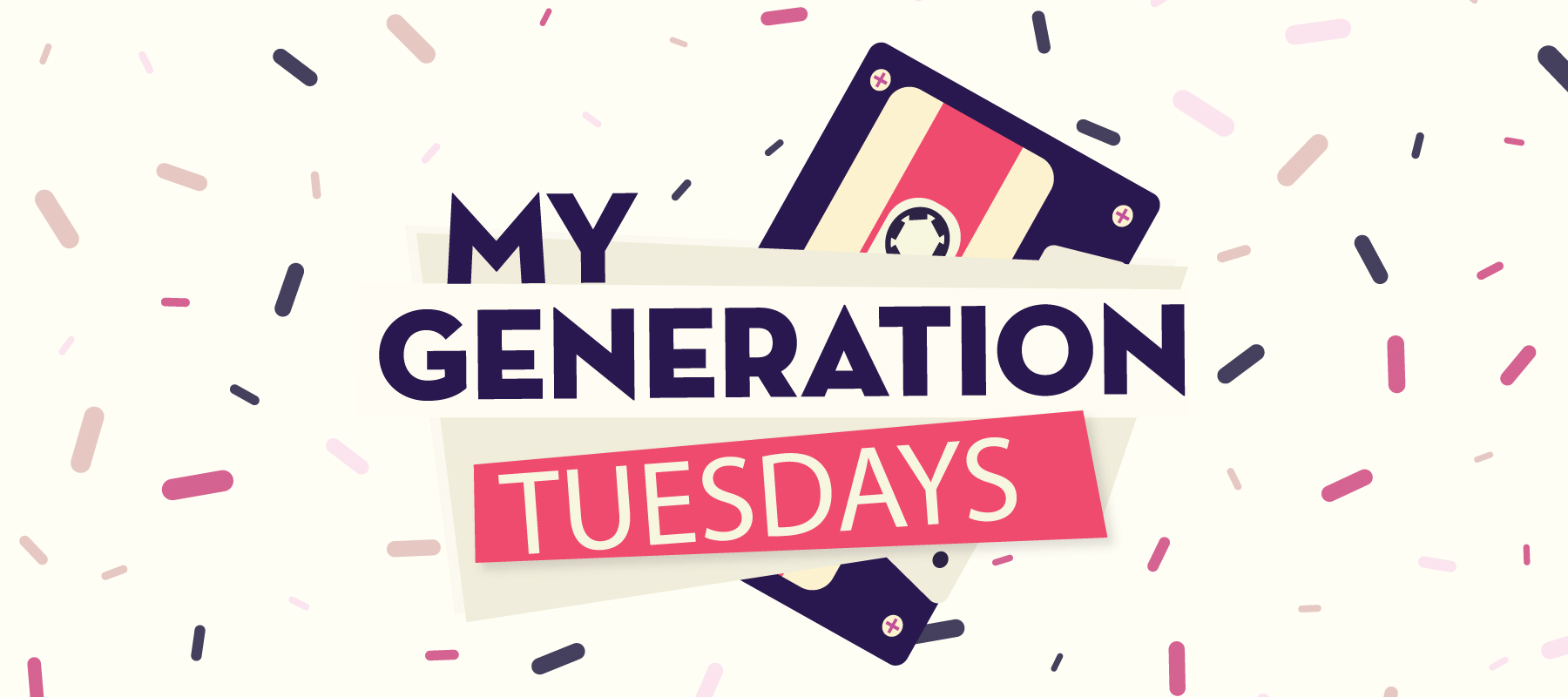 My Generation Tuesdays