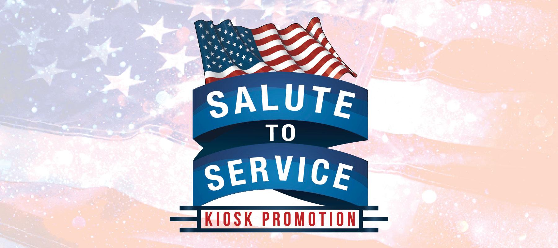 Salute To Service Kiosk Promotion