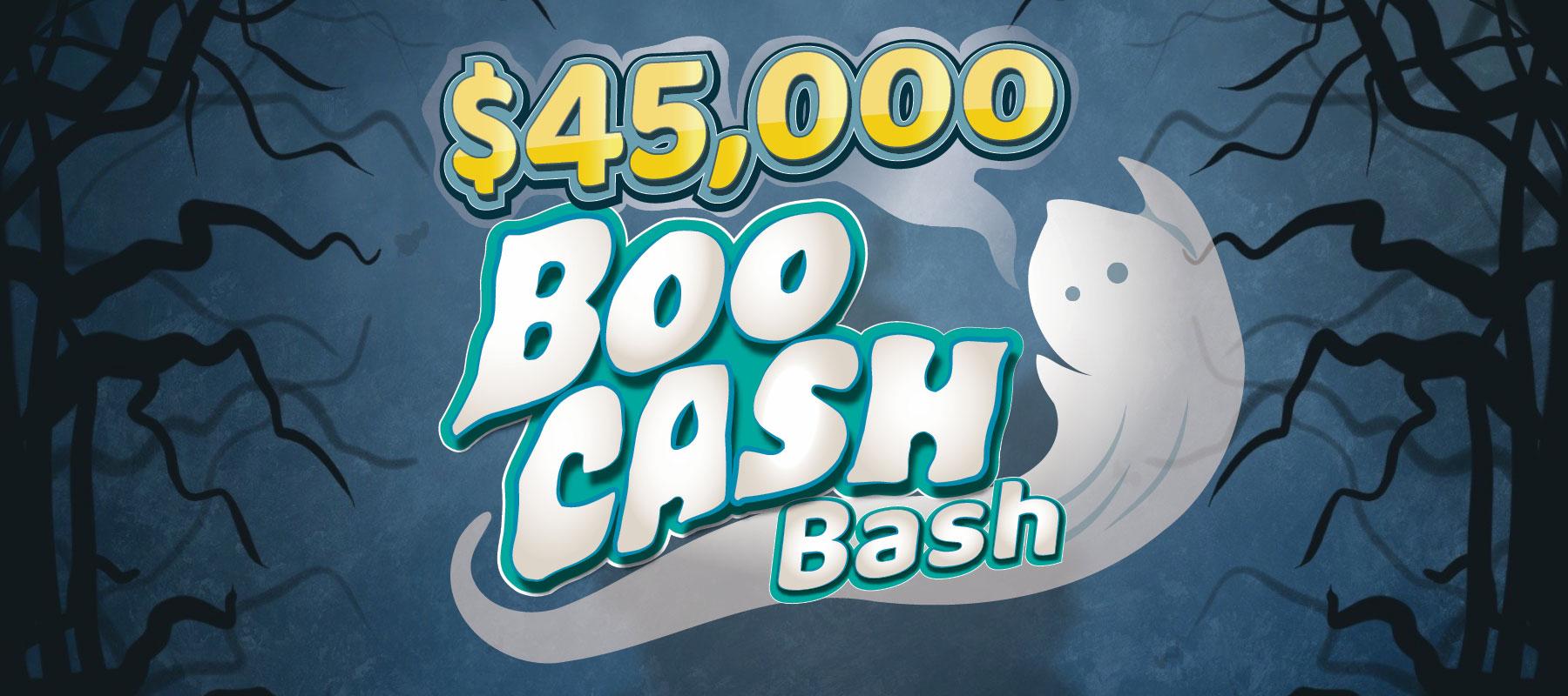 $45,000 Boo Cash Bash