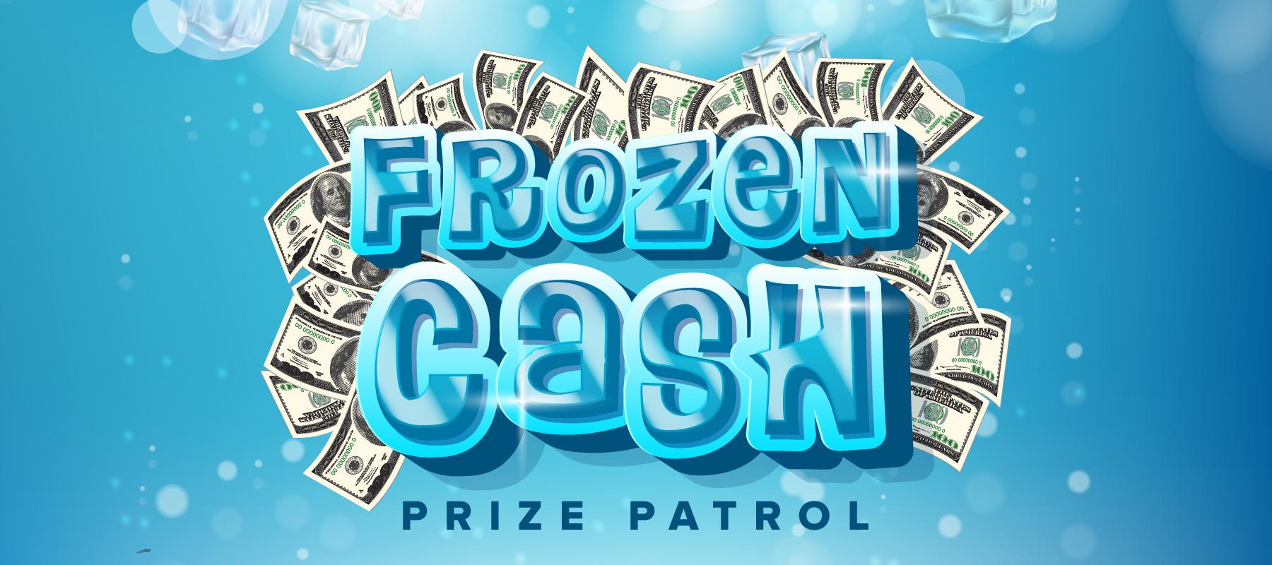 Frozen Cash Prize Patrol