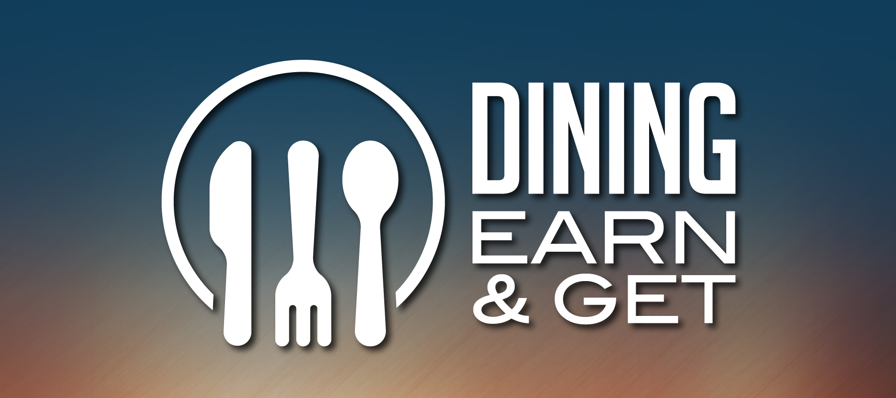 Dining Earn & Get