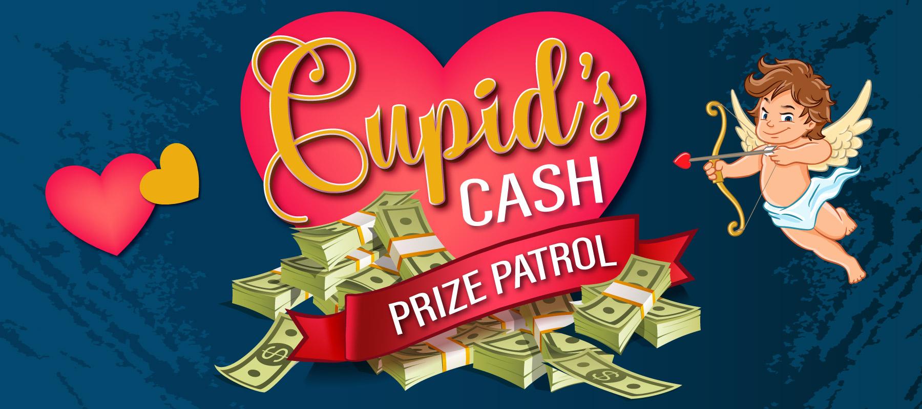 Cupids Cash Prize Patrol