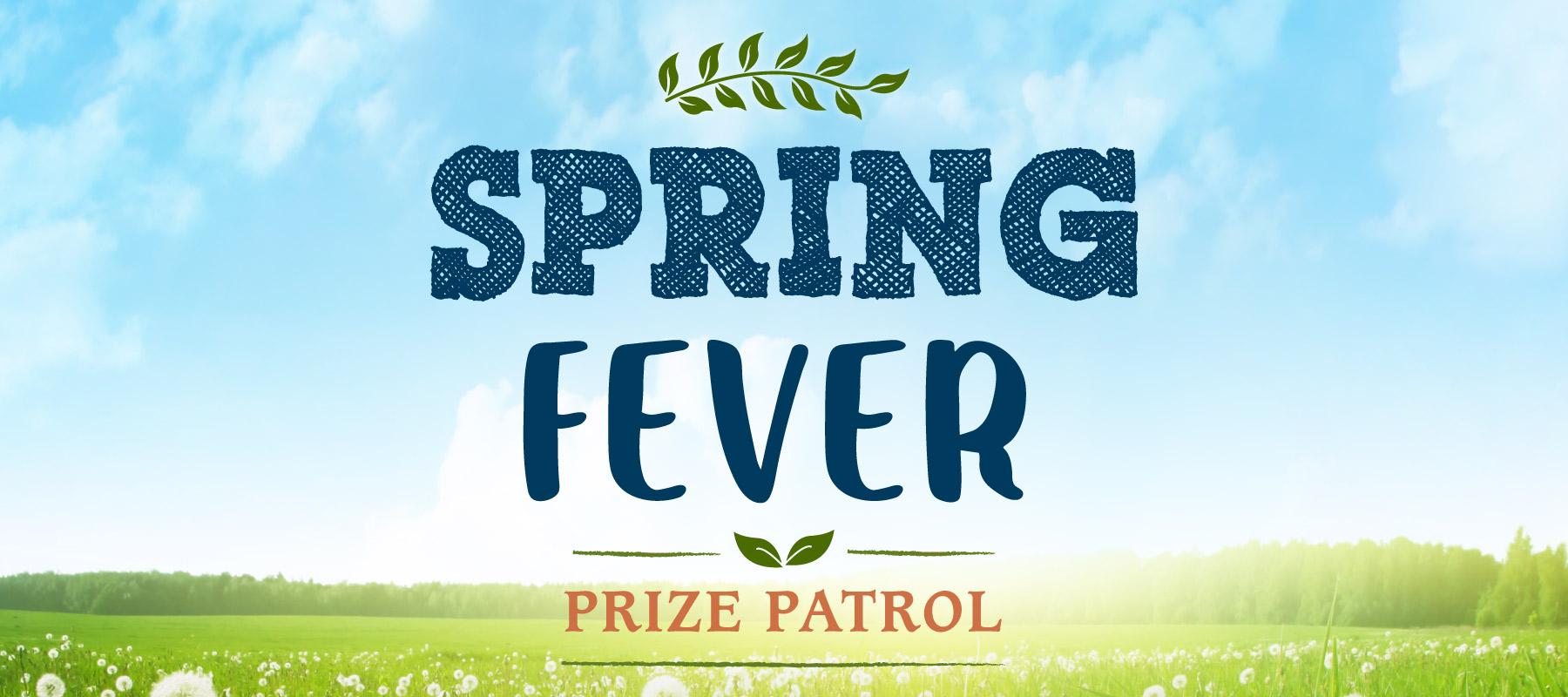 Spring Fever Prize Patrol