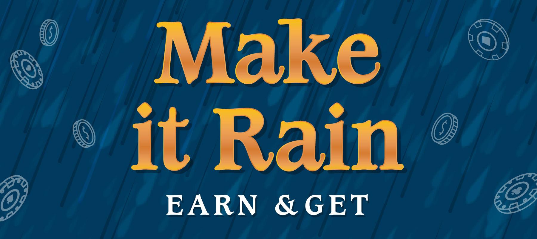 Make it Rain Earn & Get