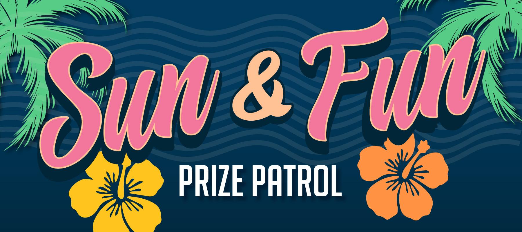 Sun & Fun Prize Patrol
