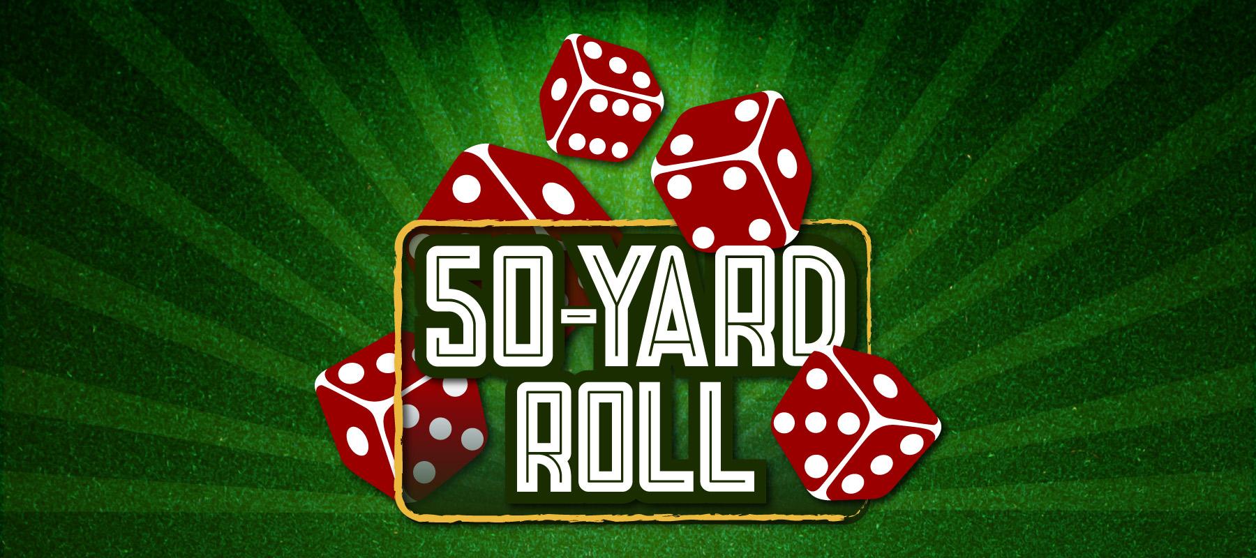50 Yard Roll