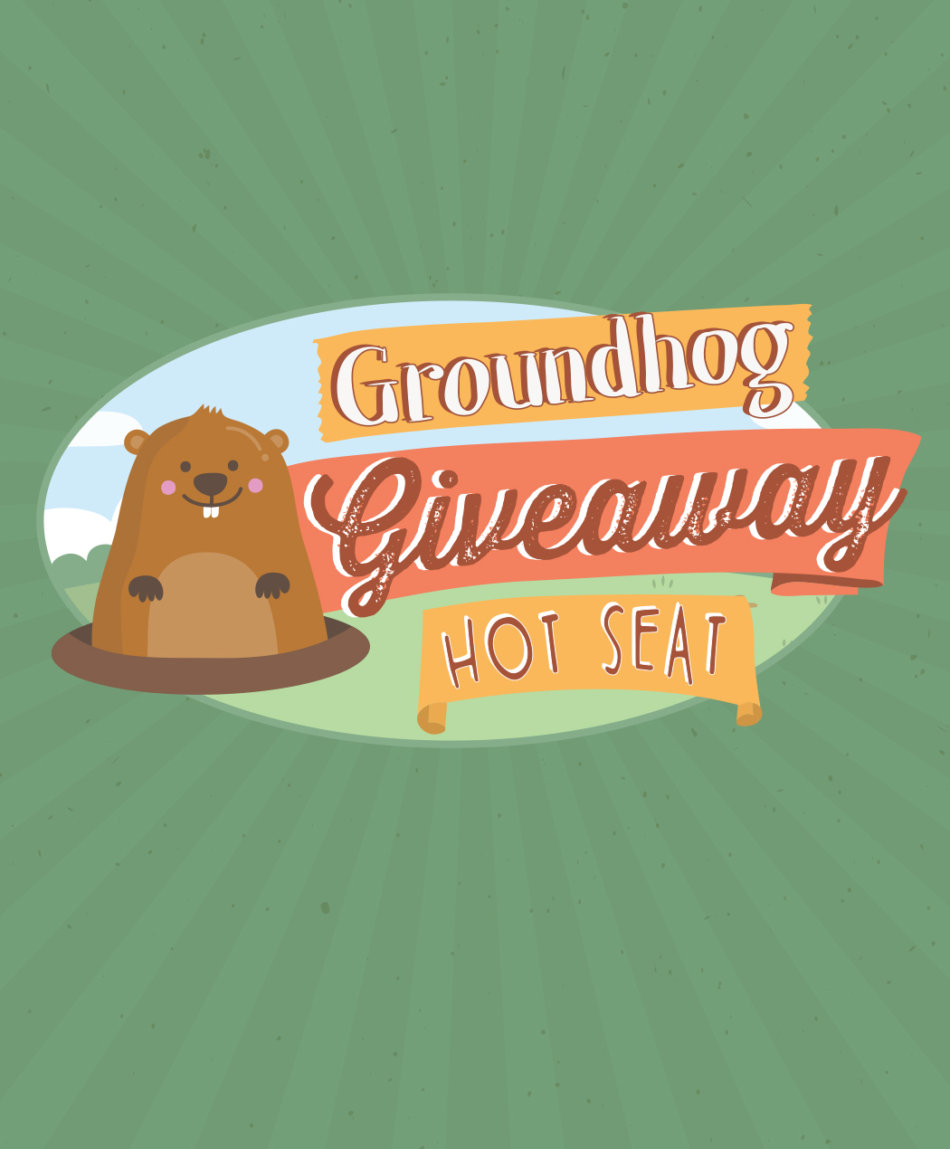 Groundhog Giveaway Hot Seat