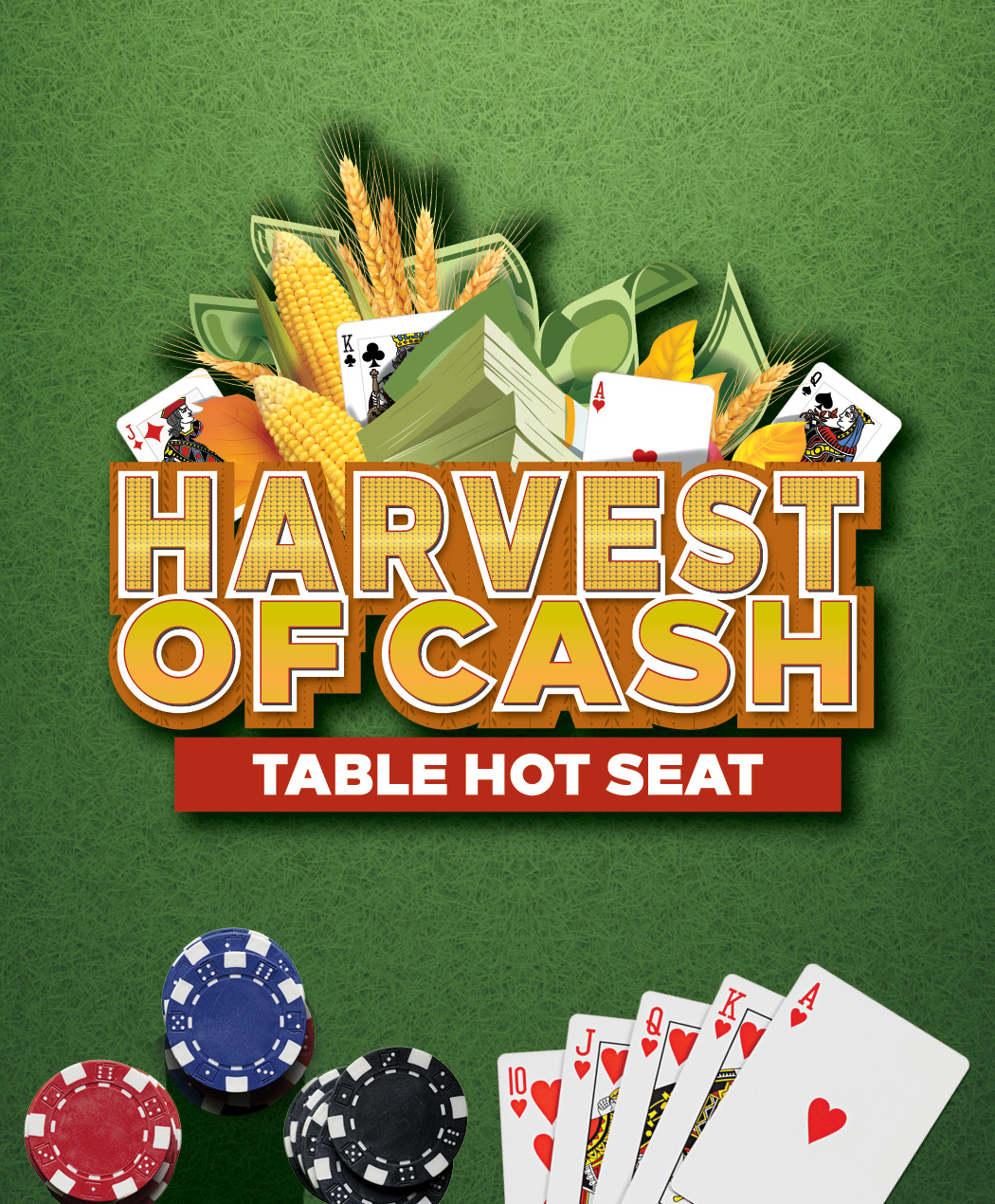 Harvest of Cash Table Hot Seat