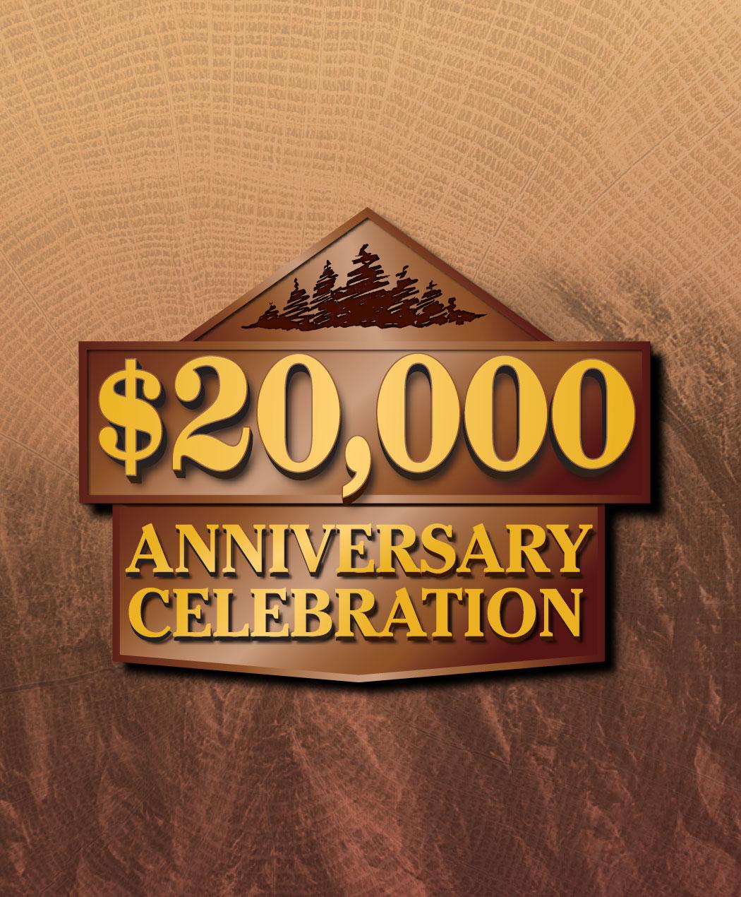$20,000 Anniversary Celebration