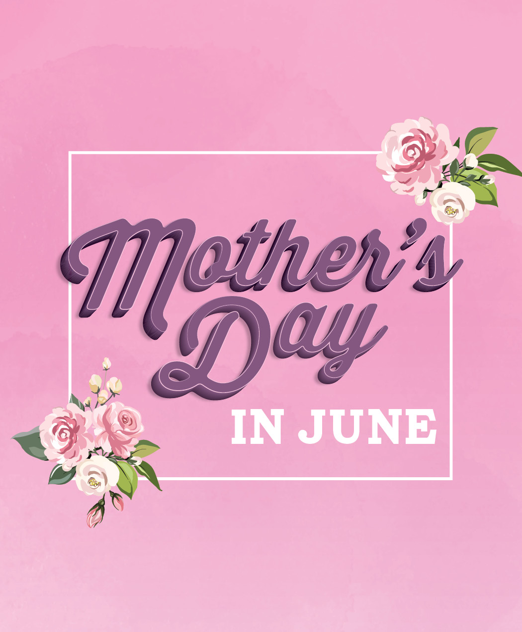 Mother's Day in June