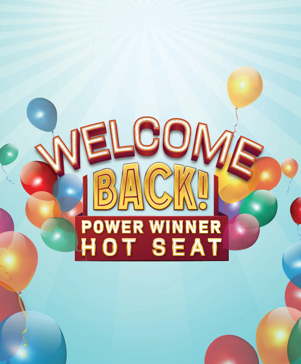 Welcome Back Power Winner Hot Seat