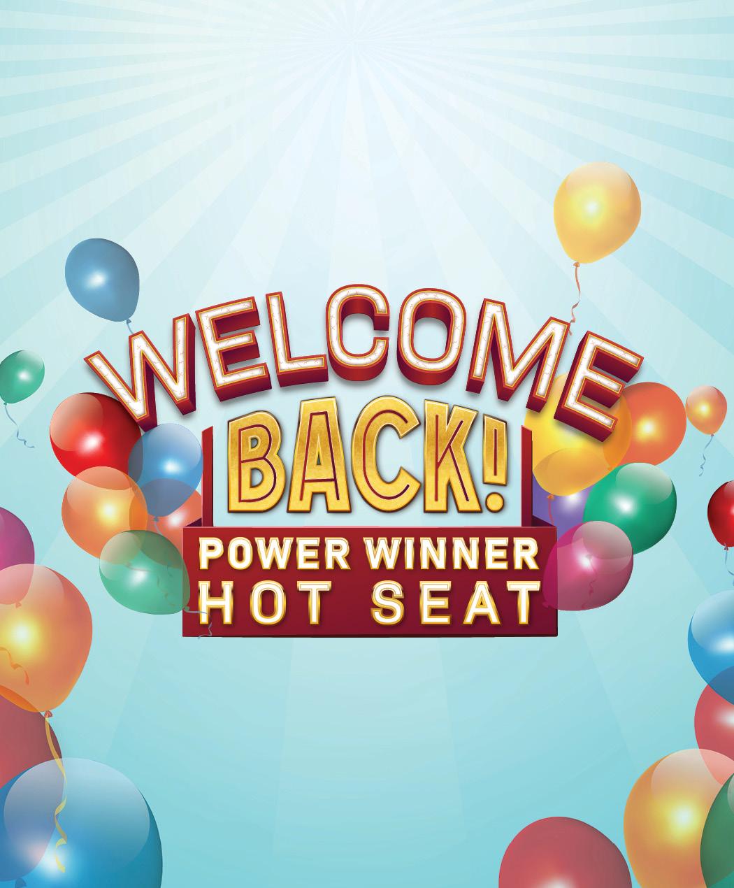 Welcome Back Power Winner Hot Seat