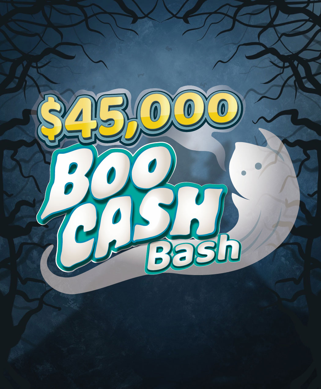 $45,000 Boo Cash Bash