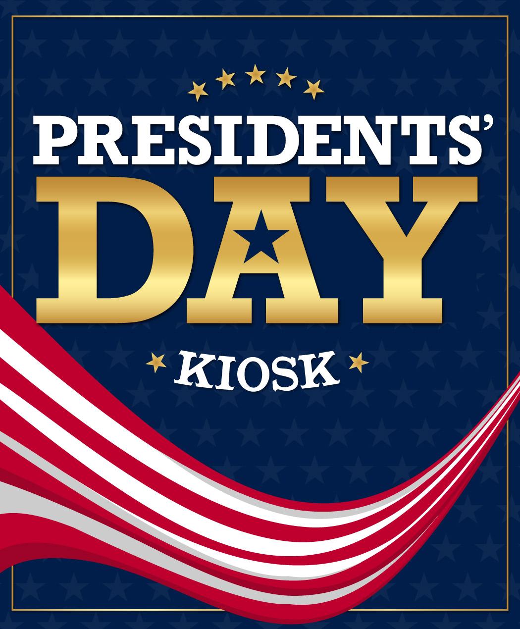 Presidents' Day Kiosk