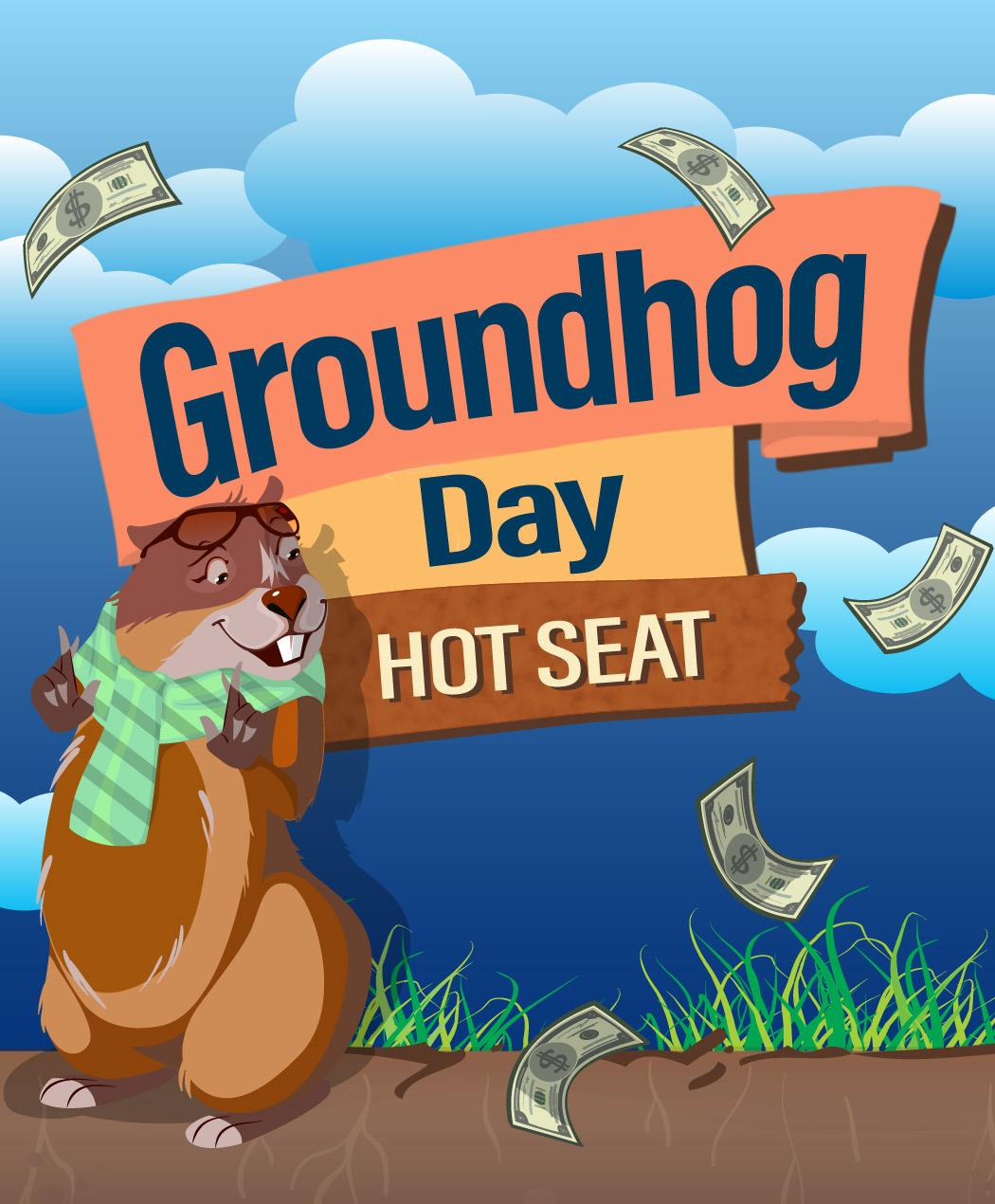 Groundhog Day Hot Seat