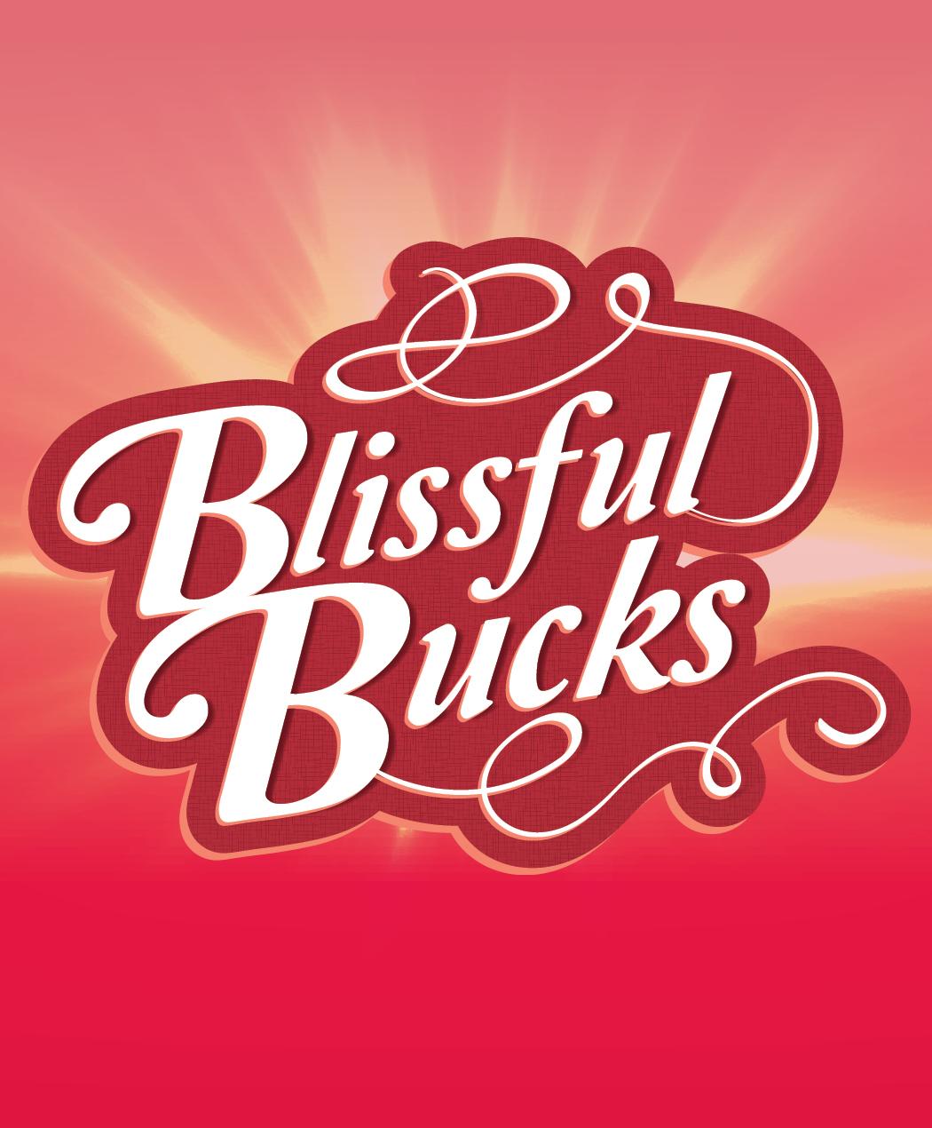 Blissful Bucks