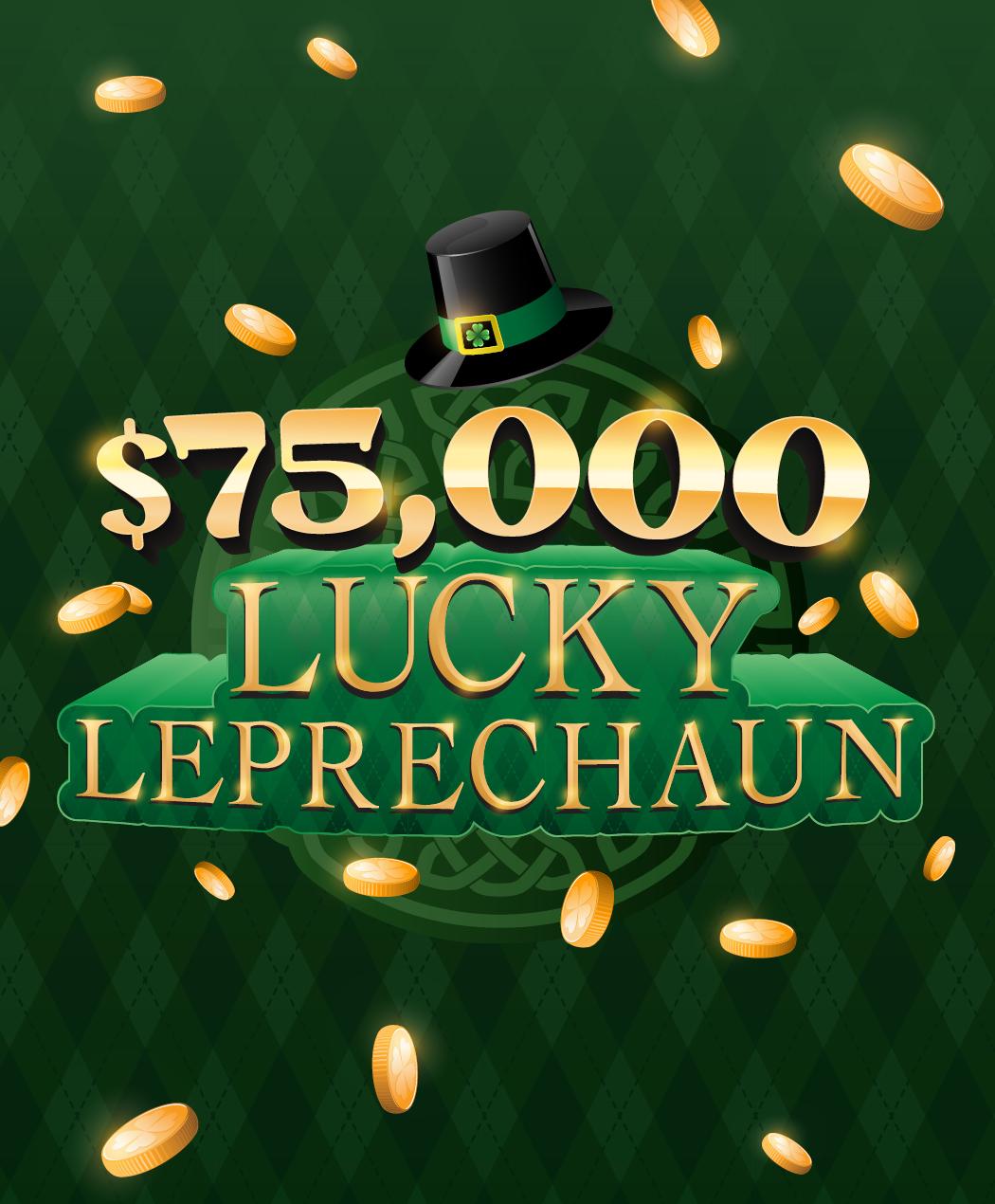 $75,000 Lucky Leprechaun