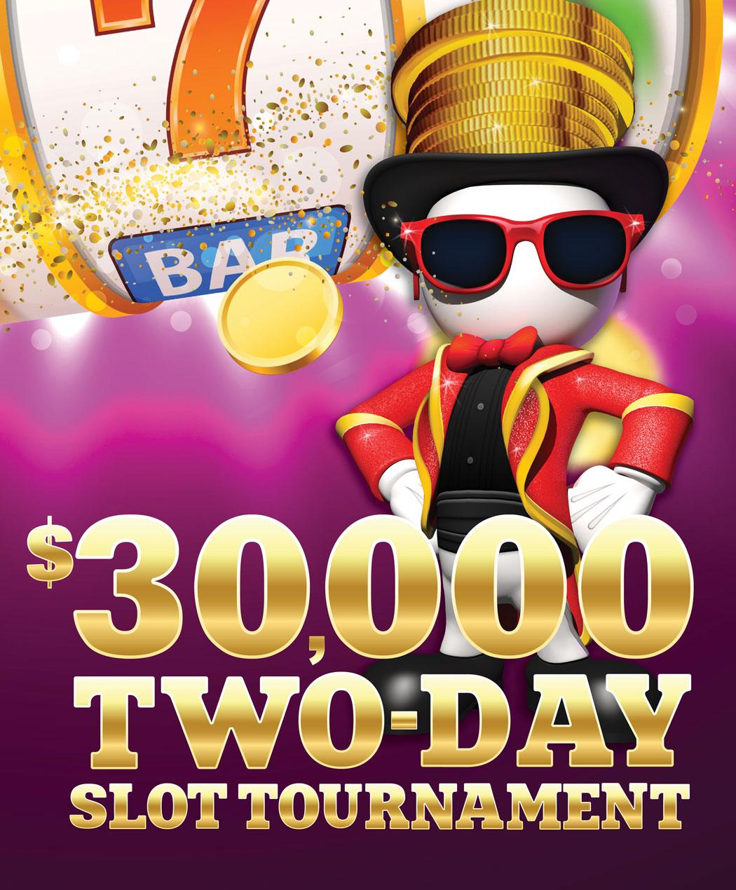 $30,000 Two-Day Slot Tournament