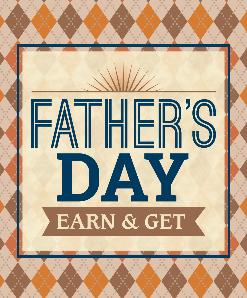 Father's Day Earn & Get